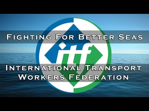 International Transport Workers Federation - Fighting For Better Seas