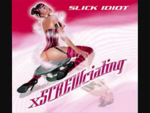 Slick Idiot - Hot Stuff