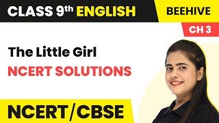 Class 9 English Chapter 3 NCERT Solutions   The Little Girl Class 9 English Beehive