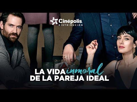 TRAILER: La vida inmoral de la pareja ideal   Cinépolis Distribución