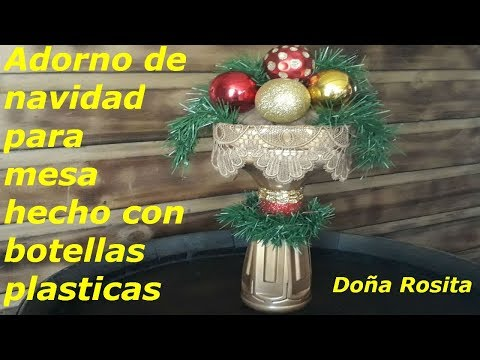 DIY , ADORNO CENTRO DE MESA NAVIDEÑO , HECHO CON BOTELLAS PLASTICAS