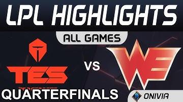 TES vs WE ALL GAMES Highlights Quarterfinals LPL Spring Playoffs 2020 TopEsports vs Team WE LPL High