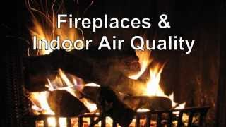 Fireplaces & Indoor Air Quality