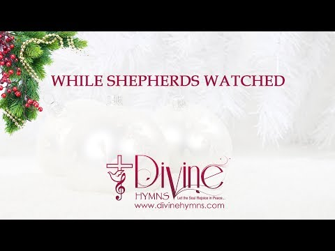 While Shepherds Watched Their Flocks By Night with Lyrics Christmas Carol Song