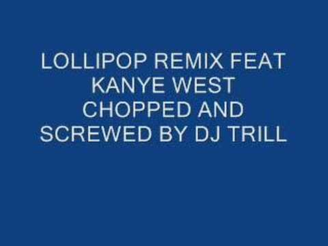 Lollipop Remix ft Kanye West Chopped and Screwed  DJ Tril