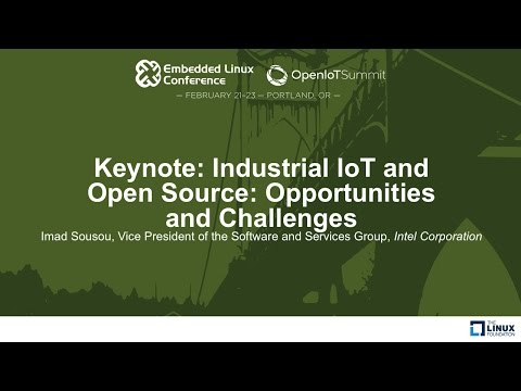 Keynote: Industrial IoT and Open Source: Opportunities and Challenges - Imad Sousou