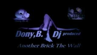 Deep house 2013 Another Brick The Wall rmx Dony,B.dj