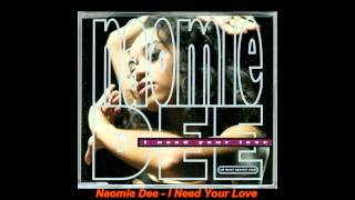 Naomie Dee - I Need Your Love (Week 25 Mix)