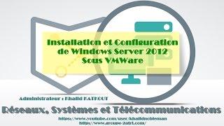 Installation et Configuration de Windows Server 2012 - VMWare (KHALID KATKOUT)