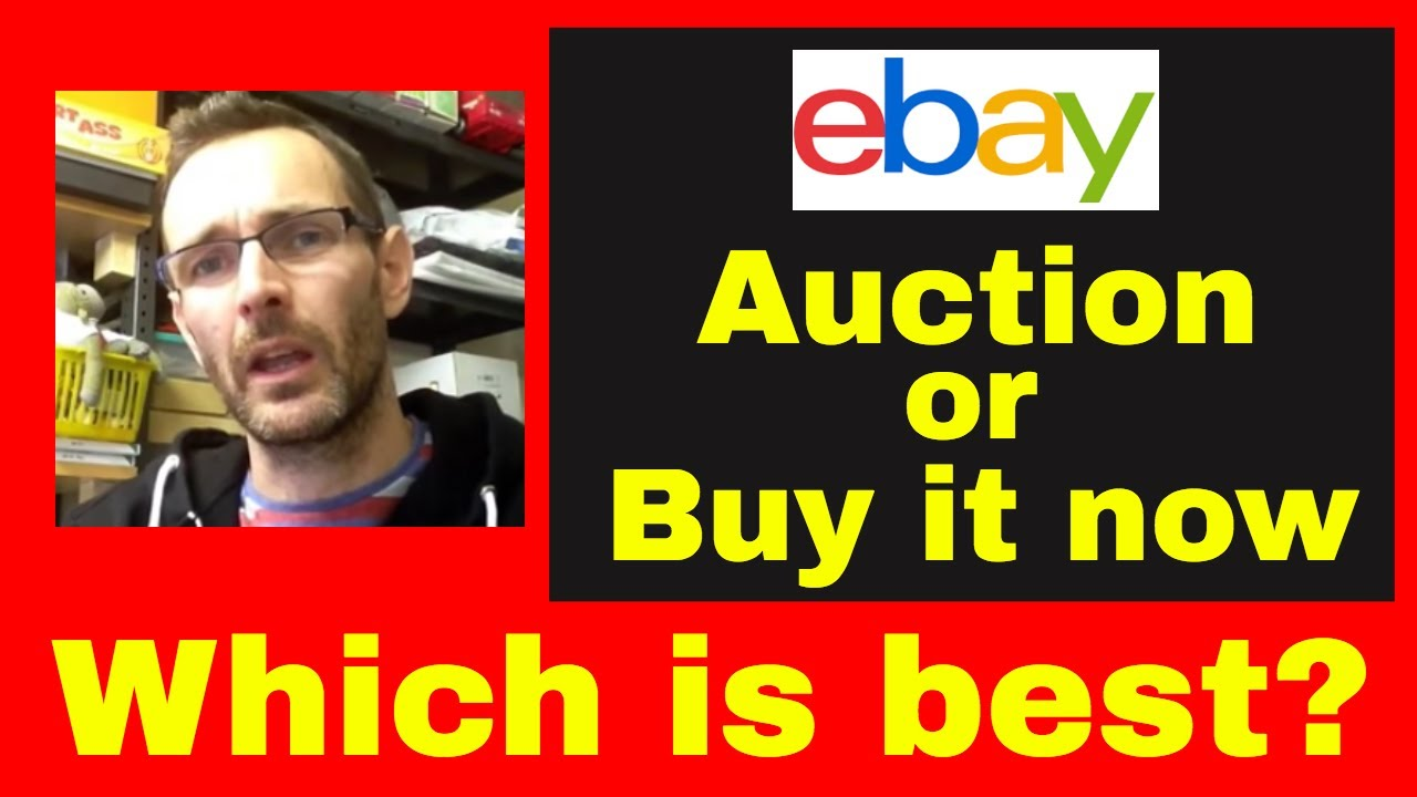 How To Sell On Ebay Pros And Cons Of Using Auction Vs Buy It Now Best Offer Youtube