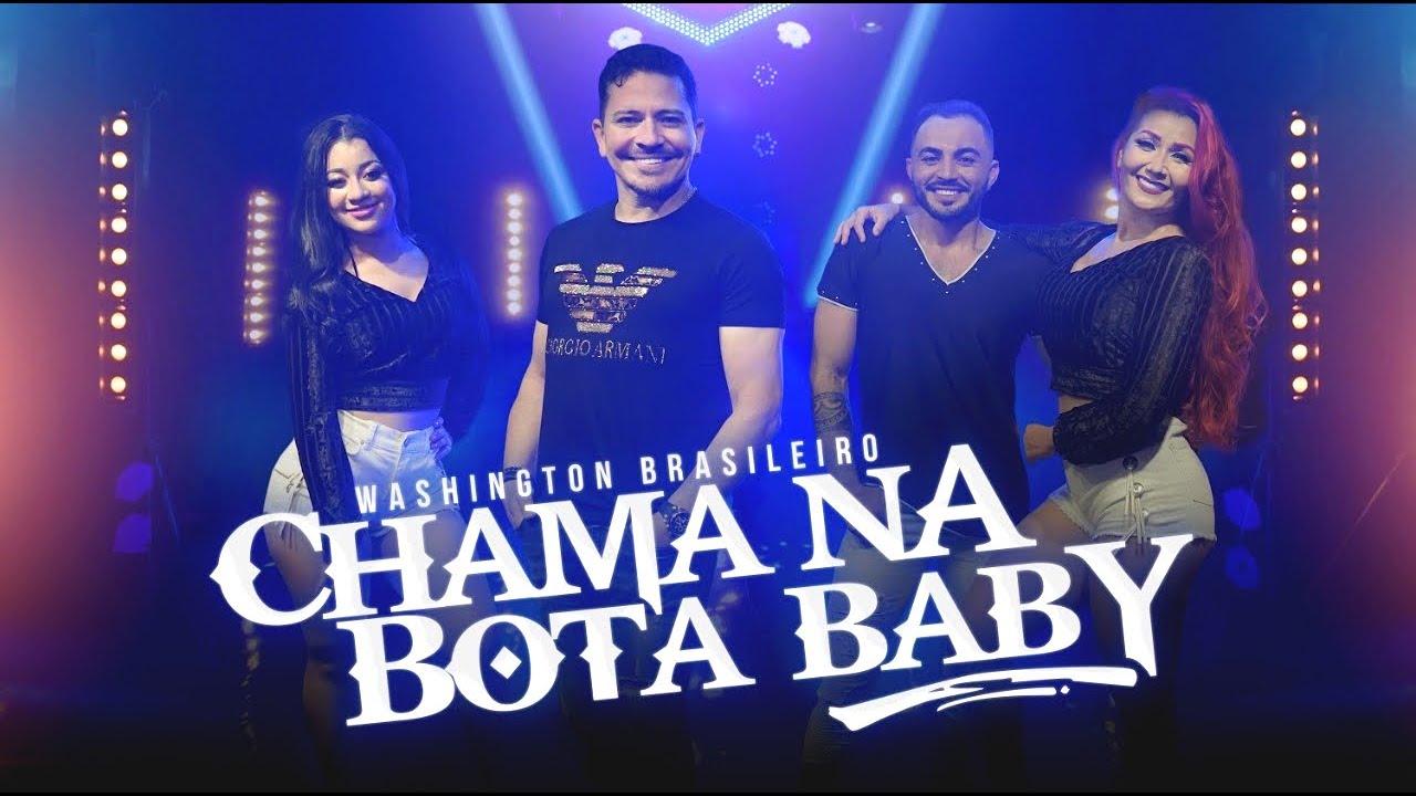 CHAMA NA BOTA BABY - Washington Brasileiro (Clipe Oficial)