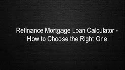 "Refinance <span id=""mortgage-loan-calculator"">mortgage loan calculator</span> – How to Choose the Right One ' class='alignleft'><a  href="