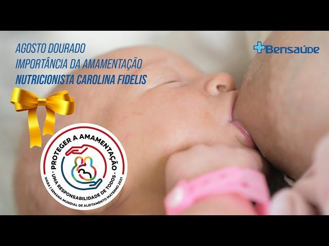 Agosto Dourado - Importância da Amamentação - Nutricionista Carolina Fidelis
