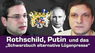 """Rothschild, Putin und das """"Schwarzbuch alternative Lügenpresse"""""""