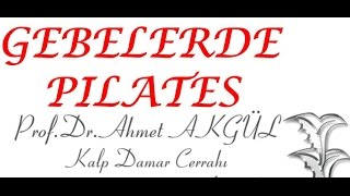 Gebelikte PİLATES ve EGZERSİZ - Prof. Dr. Ahmet AKGÜL