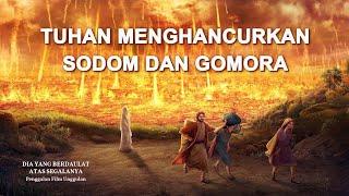 Film Pendek Rohani Kristen(6)Tuhan Menghancurkan Sodom dan Gomora - Edisi Dubbing