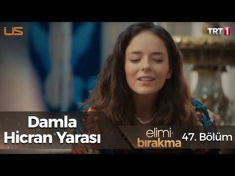 Damla - Hicran Yarası - Elimi Bırakma 47. Bölüm