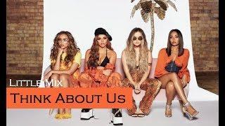 Little Mix - Think About Us (TRADUÇÃO/LEGENDADO)