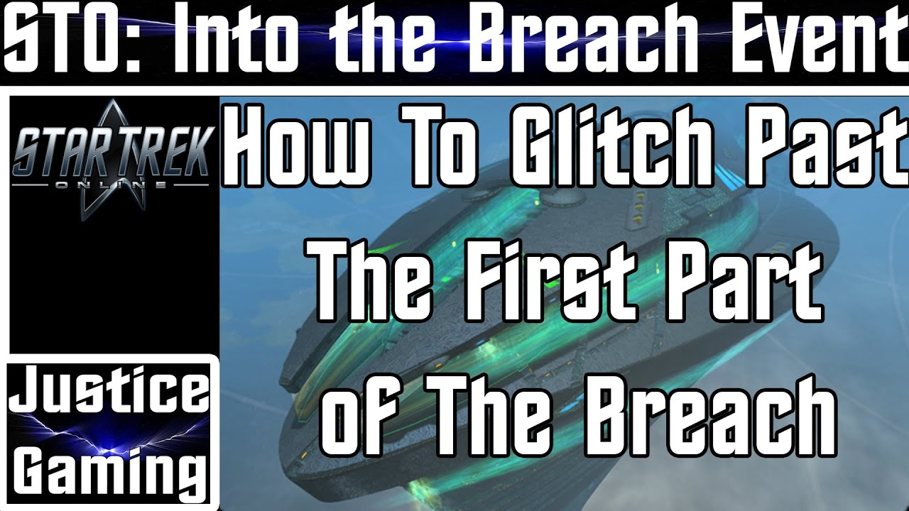 Star Trek Online - Into the Breach Event - How To Glitch Past The First Part of The Breach