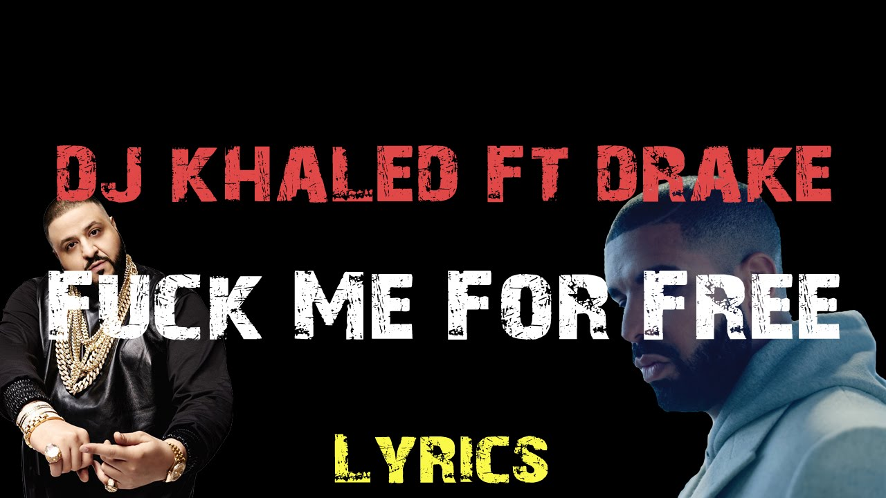 Lyrics to fuck me for free