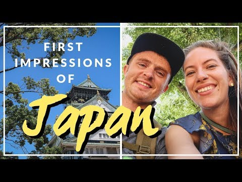 Our First Day in Japan! Visiting Osaka First Impressions