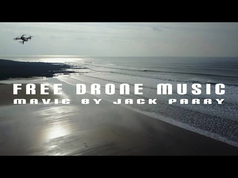 Mavic - Drone Music - Jack Parry (free download)