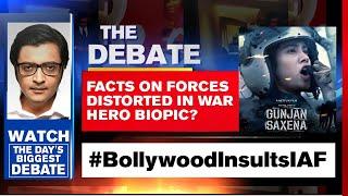 'Gunjan Saxena' Controversy: Facts On Forces Distorted In War Hero Biopic? | Arnab Goswami Debates