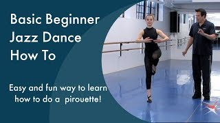Basic Beginner Jazz How To Do A Pirouette by Dance Teacher Web