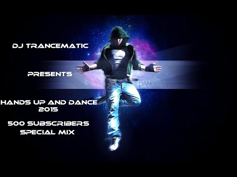 Techno 2015 - Hands Up and Dance 2015 (Special Mix)