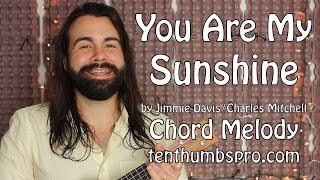 You Are My Sunshine - Easy Ukulele Chord Melody Tutorial - How to make Chord Melody Arrangments