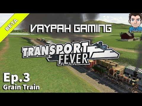 Transport Fever (Beta) | Grain Train | Part 3 S1