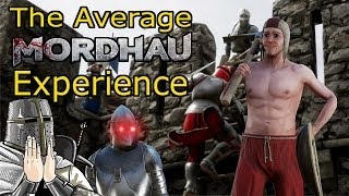 The Average Mordhau Experience