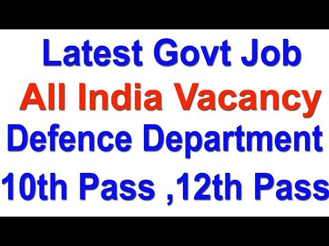 10th  & 12th Pass     All India Latest Govt Job   Defence Department