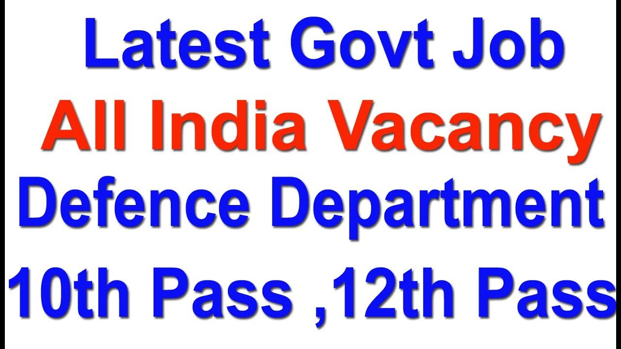 10th 12th Pass All India Latest Govt Job Defence