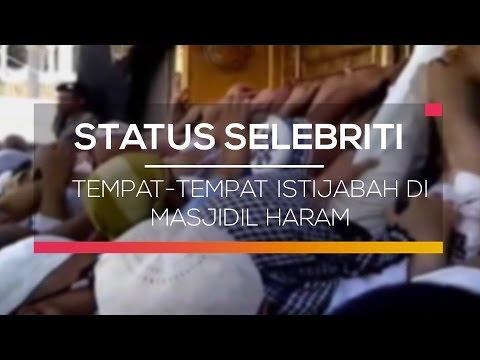 Tempat Tempat Istijabah di Masjidil Haram  - Status Selebritis