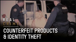 Crime Documentary | Counterfeit Products & Identity Theft | Fraud Squad TV | Real Crime