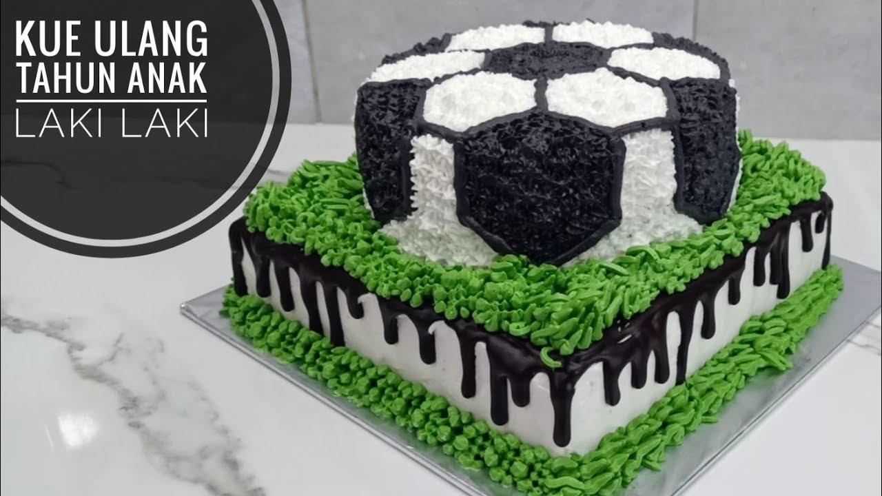 Kue Ulang Tahun Anak Laki Laki Tema Bola Youtube