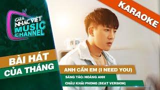 Anh Cần Em (I Need You) - Châu Khải Phong (Beat Version) | Gala Nhạc Việt Bài Hát Của Tháng