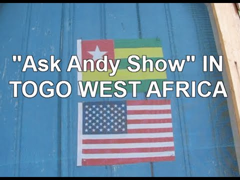 Why I Come to Togo West Africa? My African Base