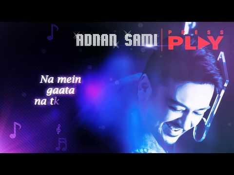 Adnan Sami - ROYA  (Official Lyric Video - Press Play)  [2013]
