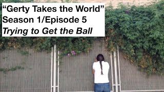 TRYING TO GET THE BALL I GTW Ep 5