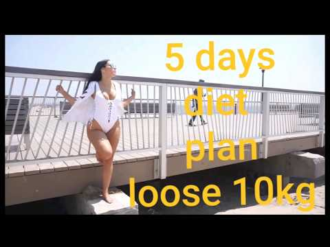 Five day's diet plan loose weightloss fast 10kg in daysWithout exercise gets a flat timmy fast