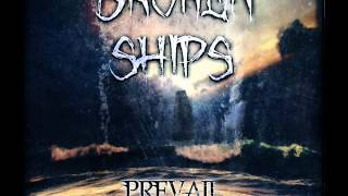 Broken Ships - Prevail (Lyrics In Description)