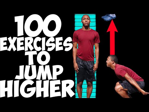 100 Exercises To Jump Higher 2021 (12 INCHES OR MORE GUARANTEED)