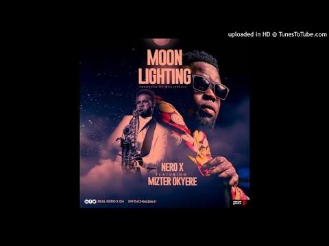 Nero X feat. Mizter Okyere – Moon Lighting (Prod By WillisBeatz) |subscribe for more|
