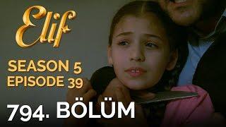Video Elif 794. Bölüm | Season 5 Episode 39 download MP3, 3GP, MP4, WEBM, AVI, FLV November 2018