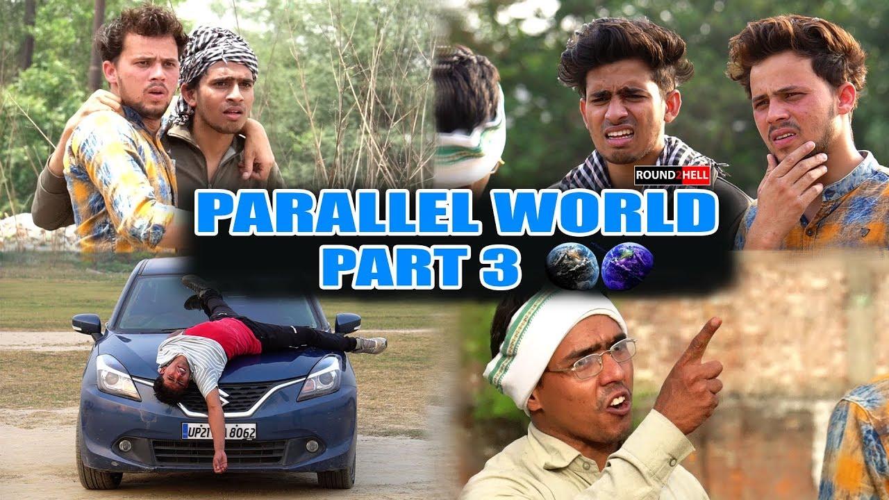 PARALLEL WORLD PART 3 | Round2hell | R2h