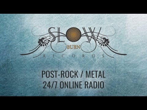 POST-ROCK / POST-METAL Music 24/7 Radio Live Stream Broadcast by SLOW BURN RECORDS