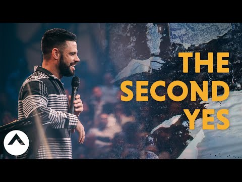 The Second Yes | Pastor Steven Furtick | Elevation Church