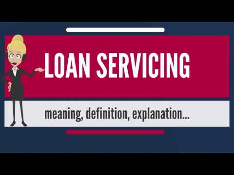 What is LOAN SERVICING? What does LOAN SERVICING mean? LOAN SERVICING meaning & explanation
